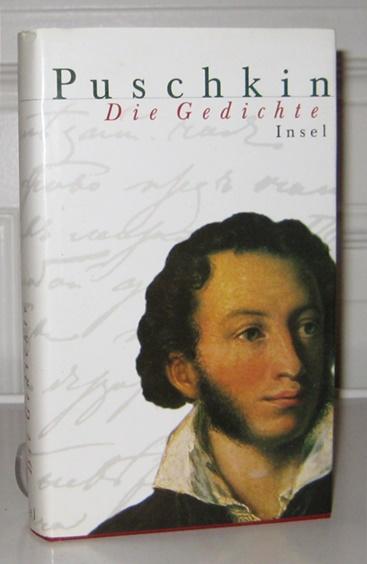 Puschkin, Alexander und Rolf-Dietrich Keil (Hrsg.): Die Gedichte. Aus dem Russ. übertr. von Michael Engelhard. Hrsg. von Rolf-Dietrich Keil.