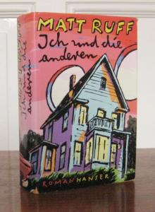 Ruff, Matt: Ich und die anderen : Roman. Aus dem Amerikan. von Giovanni und Ditte Bandini.