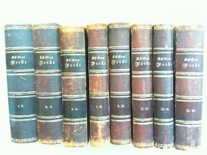 Schiller, Friedrich und Karl Goedeke (Hg.): Schillers sämtliche Werke in sechzehn Bänden - komplett in acht Büchern zusammen. Mit Einleitungen von Karl Goedeke.