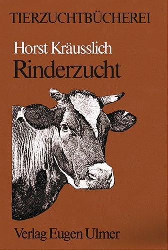 Kräußlich, Horst (Hrsg.) und Wilhelm Zorn: Rinderzucht. [Tierzuchtbücherei]