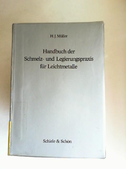 Müller, Hans Joachim: Handbuch der Schmelz- und Legierungspraxis für Leichtmetalle.