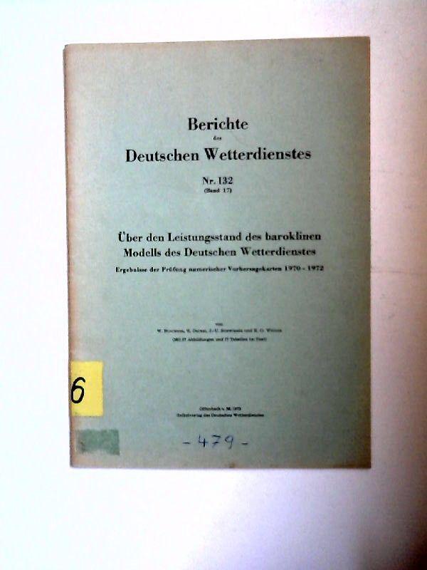 Buschner, W., H. Oeckel und J.- U. Schwirner: Über den Leistungsstand des baroklinen Modells des Deutschen Wetterdienstes. Ergebnisse der Prüfung numerischer Vorhersagekarten 1970 - 1972 [Berichte des Deutschen Wetterdienstes Nr. 132; Band 17]