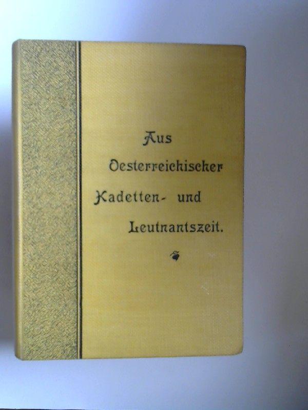 M., K. G. und Erwin Kressner: Aus oesterreichischer Kadetten- und Leutnantszeit. Jugenderinnerungen eines alten deutschen Offiziers.