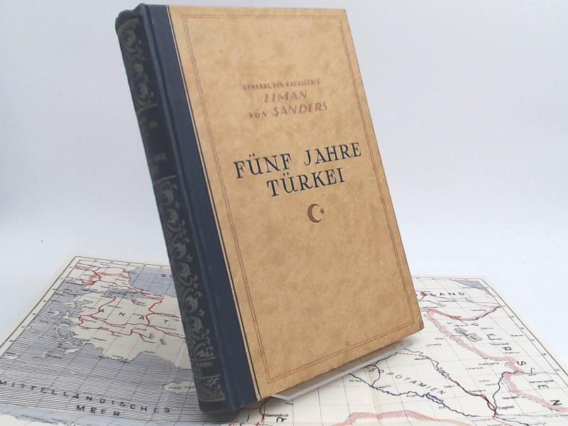 Sanders, Liman: Fünf Jahre Türkei. Mit zahlreichen Textskizzen und drei Kartenbeilagen.