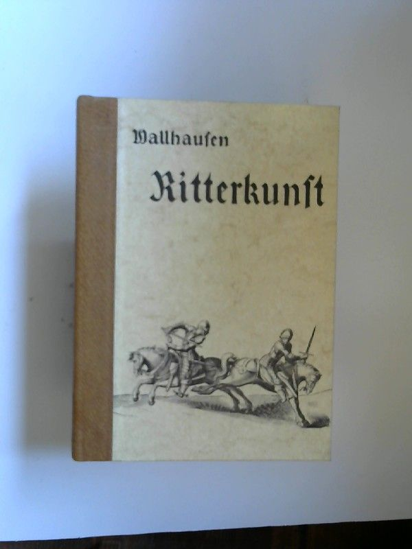 Wallhausen, Johann Jacob von: Ritterkunst. Vorwort von W. Hummelberger.