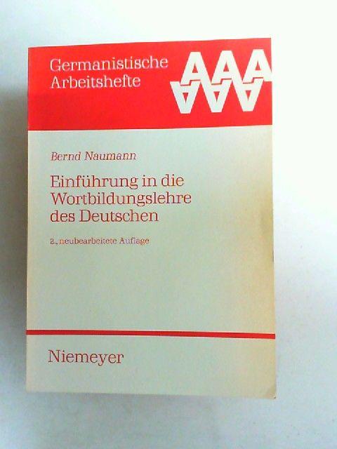 Naumann, Bernd: Einführung in die Wortbildungslehre des Deutschen. [Germanistische Arbeitshefte 4]