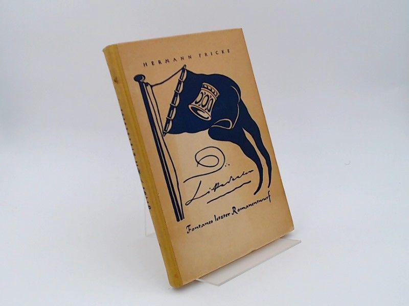 Fricke, Hermann: Fontanes letzter Romanentwurf. Veröffentlichungen aus dem Theodor-Fontane-Archiv der Brandenburgischen Provinzialverwaltung.