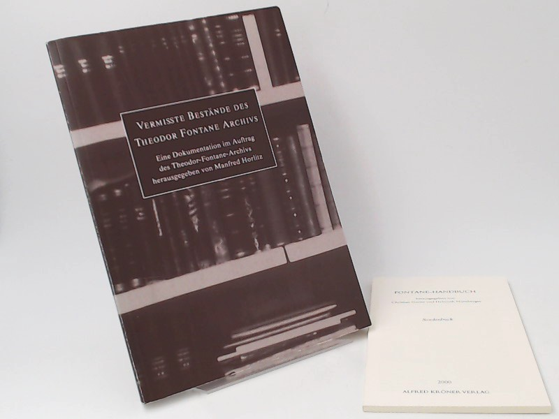 Horlitz, Manfred (Herausgeber): 1 Buch + 1 Zugabe: Vermisste Bestände des Theodor-Fontane-Archivs. Eine Dokumentation im Auftrag des Theodor-Fontane-Archivs. Zugabe: Fontane-Handbuch. Sonderdruck S. 1 bis 102 (Hg.: Grawe/Nürnberger, A. Kröner V., 2000)...
