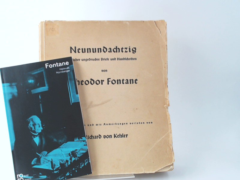Kehler, Richard von (Hg.) und Theodor Fontane: 1 Buch und 1 Zugabe - 1) Richard von Kehler (Hg.)/ Theodor Fontane: Neunundachtzig bisher ungedruckte Briefe und Handschriften von Theodor Fontane. Zugabe: Helmuth Nürnberger: Fontane.