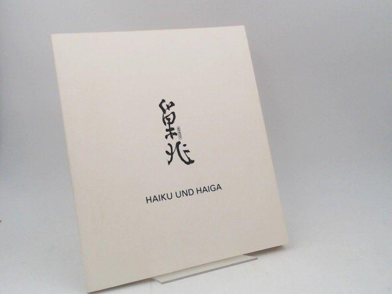 Schaarschmidt-Richter, I. (Hg.), Siegfried Schaarschmidt (Übers.) und Takebe Sôchô: Haiku und Haiga. Kurzgedichte und Skizzen von Takebe Sôchô (1761 - 1814), aus der Sammlung von Shôzaburô Masuda.