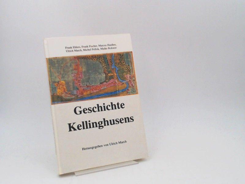 March, Ulrich (Hg.) und Frank Ehlers; Frank Fischer; Marcus Hanßen; Ulrich March; Michel Pollok; Maike Rohwer: Geschichte Kellinghusens.