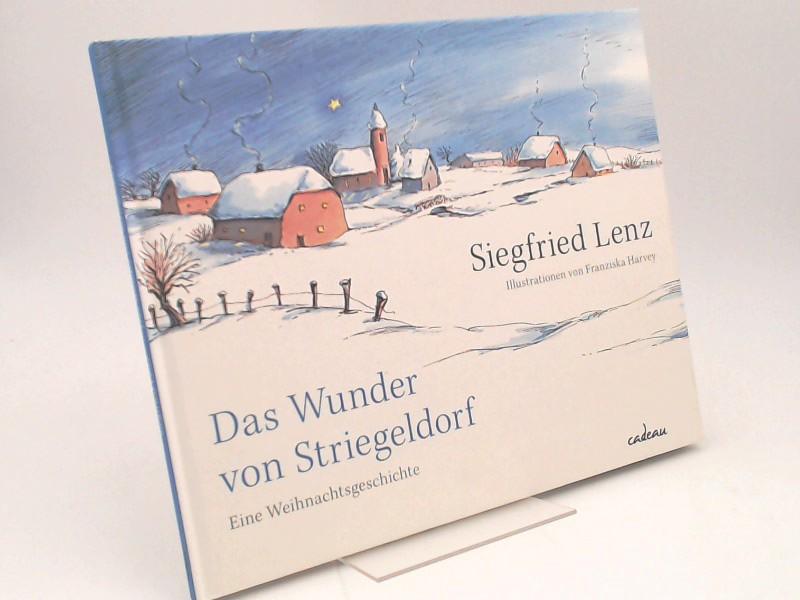 Lenz, Siegfried und Franziska Harvey (Illustrationen): Das Wunder von Striegeldorf. Eine Weihnachtsgeschichte.