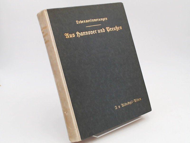 Albedyll-Alten, Juli v. und Richard Boschan (Hg.): Aus Hannover und Preußen. Lebenserinnerungen aus einem halben Jahrhundert. Herausgegeben und mit Anmerkungen versehen von Richard Boschan