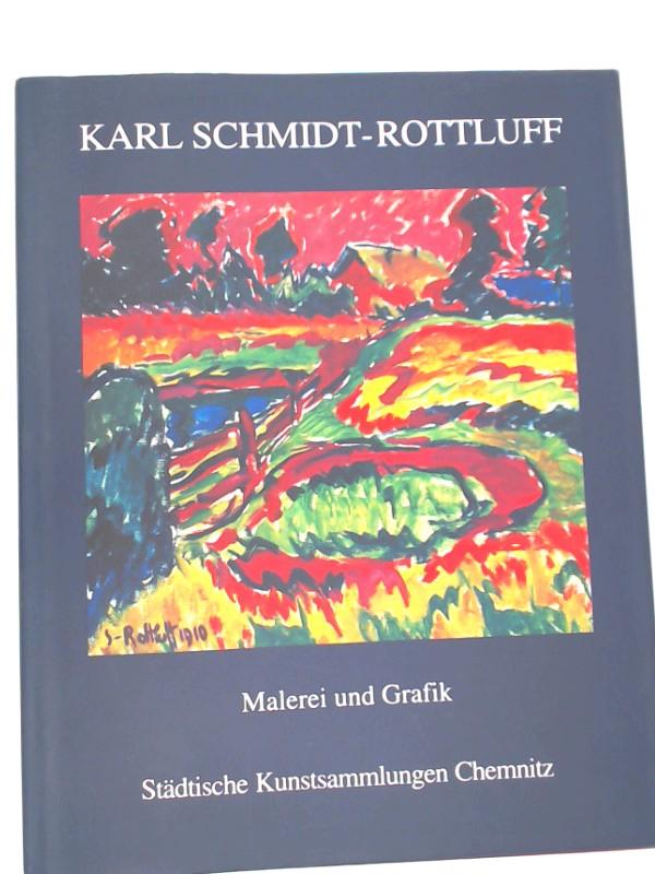 Anna, Susanne (Hg.) und Karl Schmidt-Rottluff (Ill.): Karl Schmidt-Rottluff. Malerei und Grafik: Bestandskatalog I der Sammlung Malerei und Plastik und des Graphik-Kabinetts der Städtischen Kunstsammlungen Chemnitz.