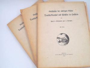 Hedemann, Paul von gen. v. Heespen: 3 Bücher zusammen - Paul von Hedemann gen. von Heespen: Geschichte der adeligen Güter Deutsch-Nienhof und Pohlsee in Holstein. In drei Teilen.