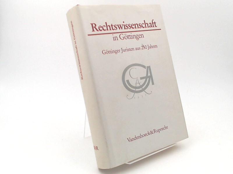 Loos, Fritz (Herausgeber): Rechtswissenschaft in Göttingen. Göttinger Juristen aus 250 Jahren. [Göttinger Universitätsschriften. Serie A: Schriften, Band 6]