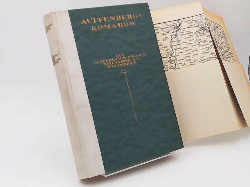Auffenberg-Komarów: Aus Österreich-Ungarns Teilnahme am Weltkriege.