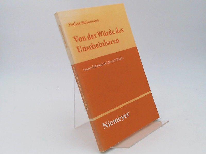 Steinmann, Esther: Von der Würde des Unscheinbaren. Sinnerfahrung bei Joseph Roth. [Untersuchungen zur deutschen Literaturgeschichte Band 35]