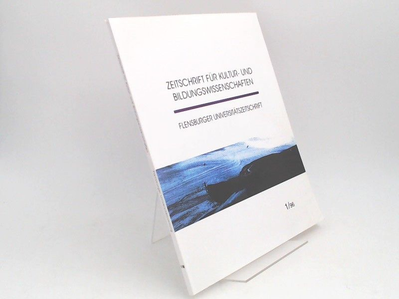 Blohm, Manfred (Hg.), Hartwig Eckert (Hg.) Helmuth Reinicke (Hg.) u. a.: Zeitschrift für Kultur- und Bildungswissenschaften. Flensburger Universitätszeitschrift. Heft 1/1996.