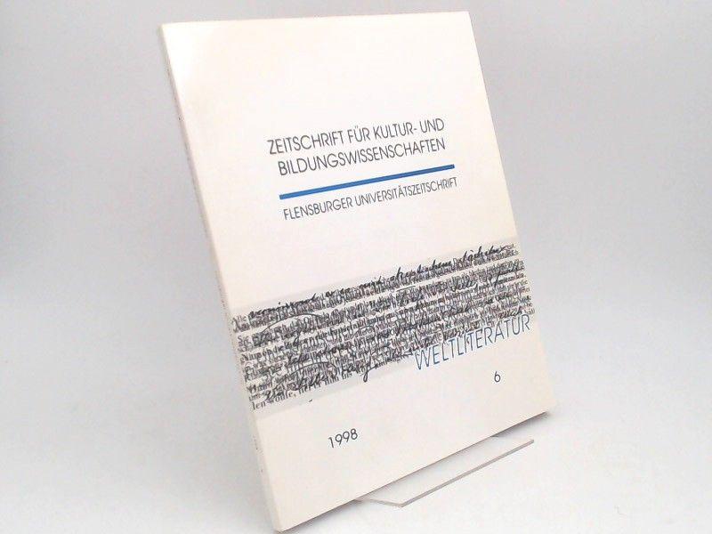 Blohm, Manfred (Hg.), Hartwig Eckert (Hg.) Erich Unglaub (Hg.) u. a.: Zeitschrift für Kultur- und Bildungswissenschaften. Flensburger Universitätszeitschrift. Heft 6/1998: Weltliteratur.