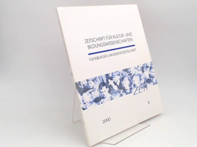 Blohm, Manfred (Hg.), Hartwig Eckert (Hg.) Erich Unglaub (Hg.) u. a.: Zeitschrift für Kultur- und Bildungswissenschaften. Flensburger Universitätszeitschrift. Heft 9/2000: Zeit.
