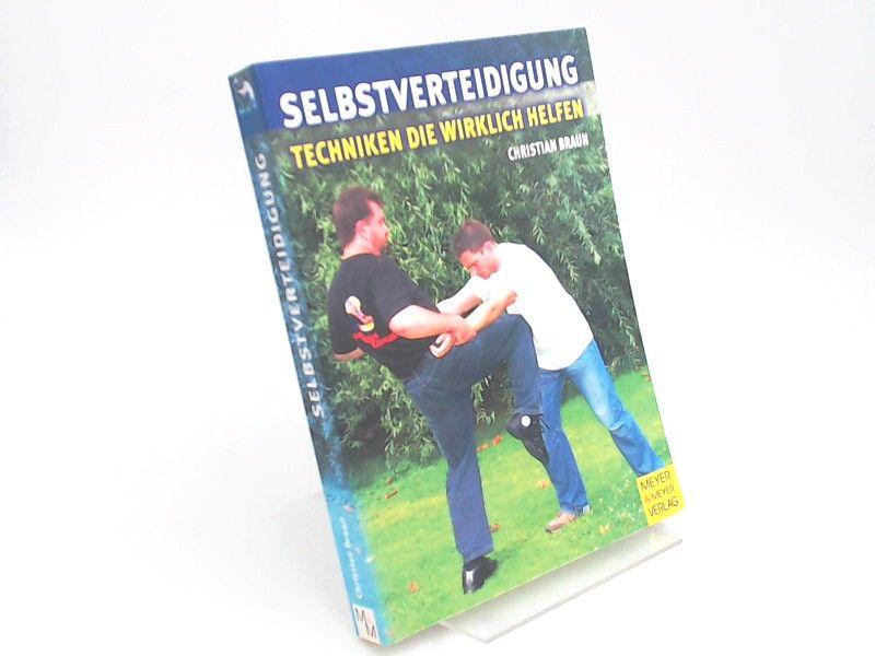 Braun, Christian: Selbstverteidigung. Techniken, die wirklich helfen.