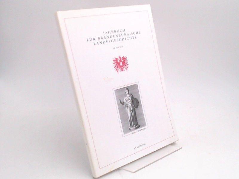 Eckart, Henning (Hg.) und Felix Escher (Hg.): Jahrbuch für Brandenburgische Landesgeschichte. 54. Band 2003.