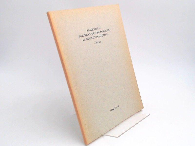 Eckart, Henning (Hg.) und Werner Vogel (Hg.): Jahrbuch für Brandenburgische Landesgeschichte. 31. Band 1980.