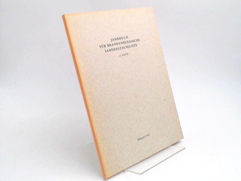 Eckart, Henning (Hg.) und Werner Vogel (Hg.): Jahrbuch für Brandenburgische Landesgeschichte. 33. Band 1982.