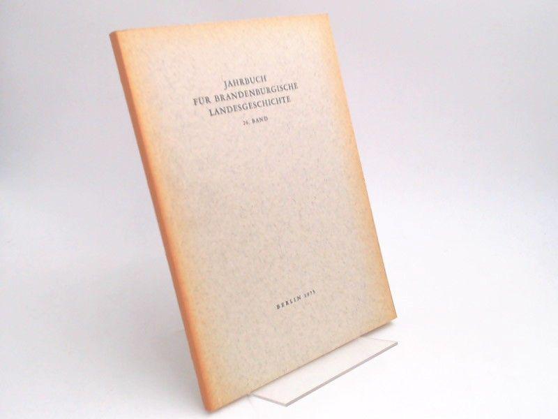 Küchler, Gerhard und Werner Vogel (Hg.): Jahrbuch für Brandenburgische Landesgeschichte. 26. Band 1975.