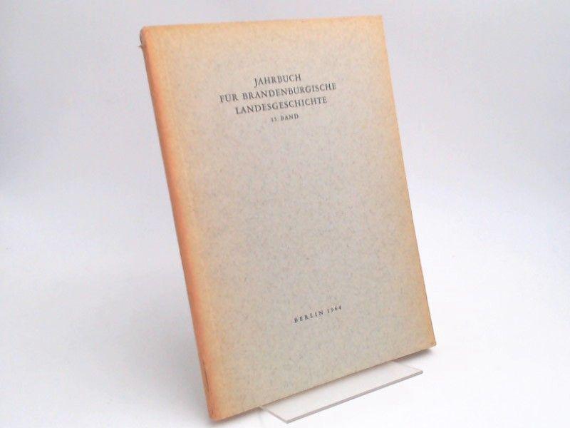 Küchler, Gerhard (Hg.) und Werner Vogel (Hg.): Jahrbuch für Brandenburgische Landesgeschichte. 15. Band 1964.