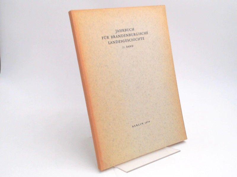 Küchler, Gerhard (Hg.) und Werner Vogel (Hg.): Jahrbuch für Brandenburgische Landesgeschichte. 21. Band 1970.