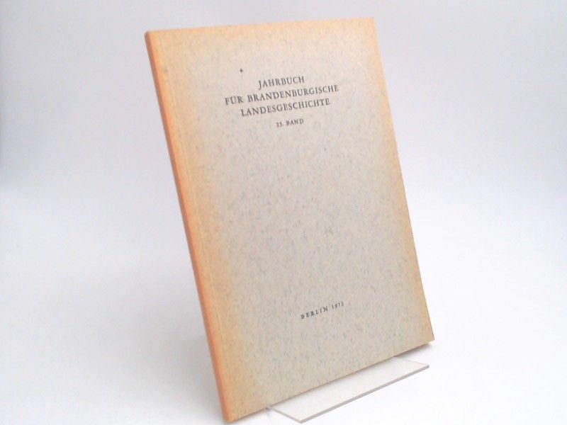 Küchler, Gerhard (Hg.) und Werner Vogel (Hg.): Jahrbuch für Brandenburgische Landesgeschichte. 23. Band 1972.