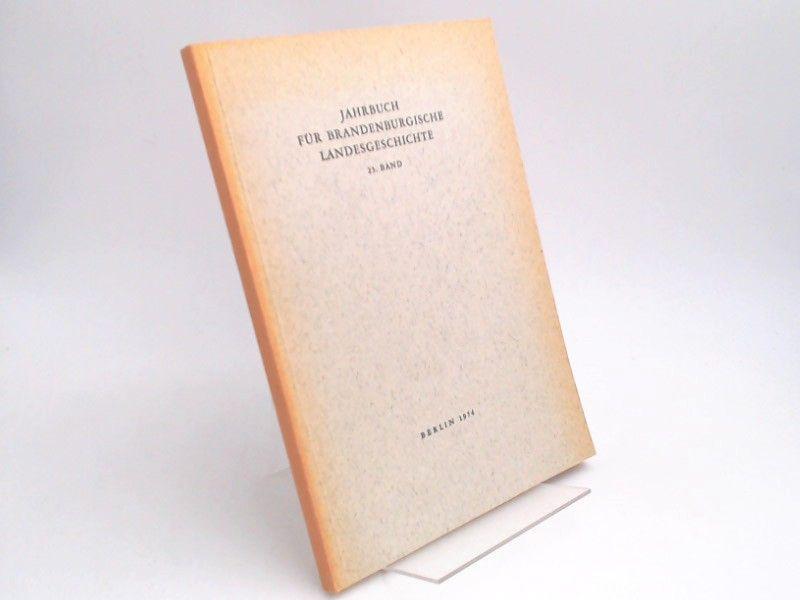 Küchler, Gerhard (Hg.) und Werner Vogel (Hg.): Jahrbuch für Brandenburgische Landesgeschichte. 25. Band 1974.
