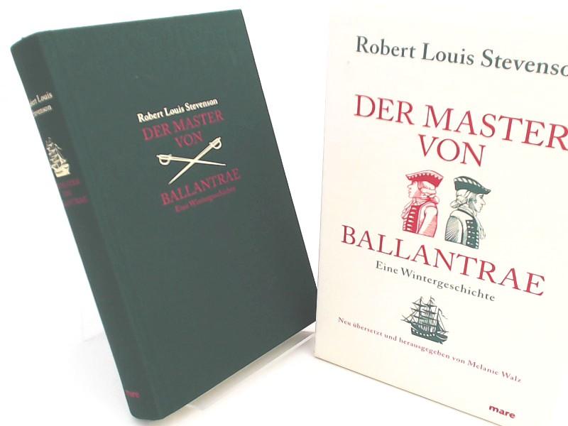 Stevenson, Robert Louis und Melanie Walz (Übersetzer): Der Master von Ballantrae. Eine Wintergeschichte. Herausgegeben, aus dem Englischen übersetzt und mit einem Nachwort von Melanie Walz.