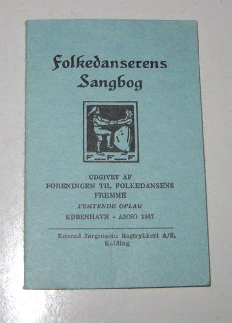 o.A.: Folkedanserens Sangbog. Udgivet af foreningen til folkedansens fremme.