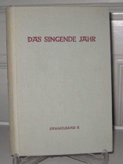 """Wolters, Gottfried (Hrsg.): Das Singende Jahr. Sammelband I - V, mit den Weihnachts-Sonderblättern 001 """"Herz werde groß"""", 006 """"Weihnacht in aller Welt"""". [Das Singende Jahr, Sammelband A]."""