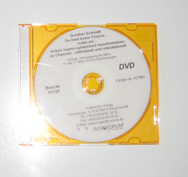 Schmidt, Gunther: DVD: Du hast keine Chance - nutze sie - Krisen hypno-systemisch transformieren zu Chancen - individuell und interaktionell. Vortrag, Jahrestagung der MEG, 14. bis 17. März 2013 in Bad Kissingen.