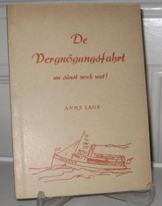 Lage, Anne: De Vergnögungsfahrt un sünst noch wat! (15 plattdütsche Vertelln).