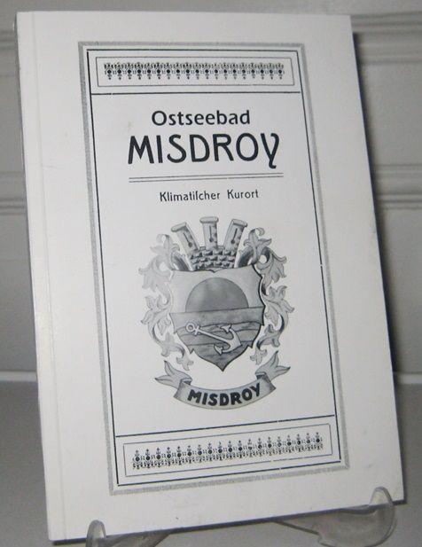 Loof, Heinz-Wilhelm: Ostseebad Misdroy - Gedanken und Erinnerungen.