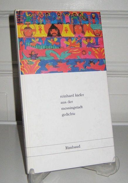 Kiefer, Reinhard: Aus der Messingstadt. Gedichte. Reinhard Kiefer