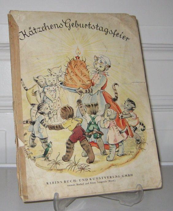 Müller, Dorothea und M. (Verse) Rüdiger: Kätzchens Geburtstagsfeier, oder: Man soll den Tag nicht vor den Abend loben. Ein Bilderbuch nach Originalen von Dorothea Müller und Versen von M. Rüdiger. [Bd. 11272].