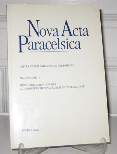 Schweizerische Paracelsus-Gesellschaft (Hrsg.): Nova Acta Paracelsica. Beiträge zur Paracelsus-Forschung. Neue Folge ab 1987. Neue Folge 11.