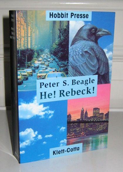 Beagle, Peter S.: He! Rebeck!. Aus dem Englischen übersetzt von Georg Lenzen. [Hobbit-Presse].