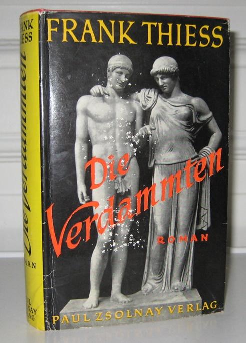 Thiess, Frank: Die Verdammten. Roman. (Signiertes Exemplar). [Frank Thiess: Gesammelte Werke in Einzelausgaben; Jubiläumsausgabe].