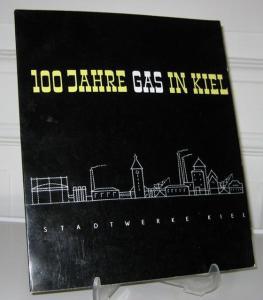 Stadtwerke Kiel (Hrsg.)Paul Segert (Redaktion) und Peter Cornelius (Fotografien): 100 Jahre Gas in Kiel. Aus der Geschichte der kommunalen Versorgungswirtschaft von 1856 bis 1956.