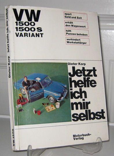 Korp, Dieter: VW 1500, 1500 S, Variant. Jetzt helfe ich mir selbst. Unter der Mitarbeit von Albrecht G. Thaer und Engelbert Männer.