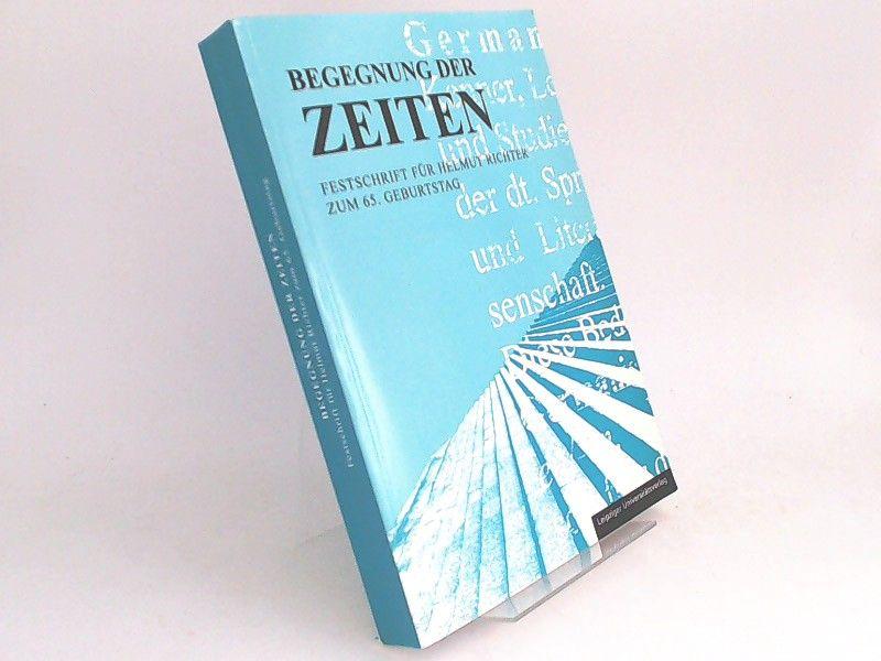 Fasold, Regina (Herausgeber) und Helmut Richter (Gefeierter): Begegnung der Zeiten. Festschrift für Helmut Richter zum 65. Geburtstag.