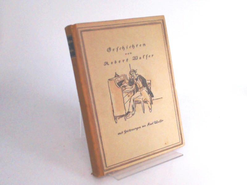 Walser, Robert und Karl Walser (Zeichnungen): Geschichten.