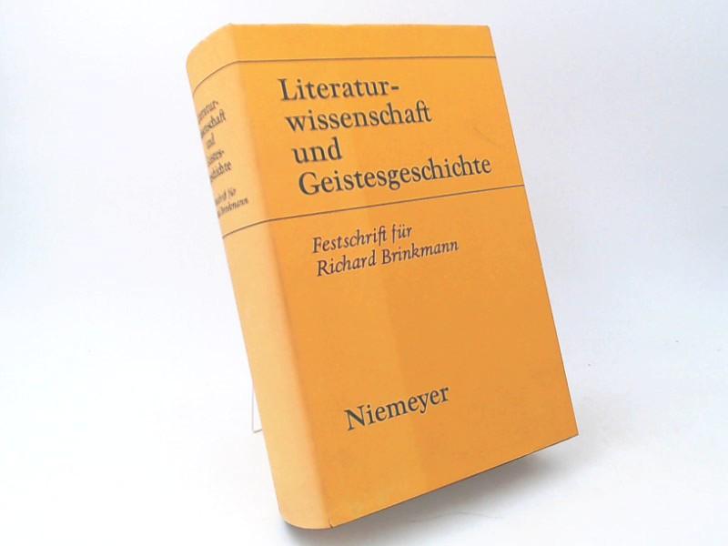 Brummack, Jürgen (Herausgeber) und Richard Brinkmann (Gefeierter): Literaturwissenschaft und Geistesgeschichte: Festschrift für Richard Brinkmann.